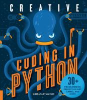 Cover image for Creative coding in python : 30+ programming projects in art, games, and more