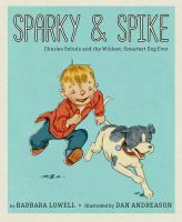 Cover image for Sparky & Spike : Charles Schulz and the wildest, smartest dog ever