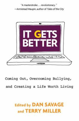 Cover image for It gets better : coming out, overcoming bullying, and creating a life worth living