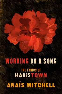 Cover image for Working on a song [e-book] : the lyrics of Hadestown