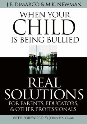 Cover image for When your child is being bullied : real solutions for parents, educators & other professionals