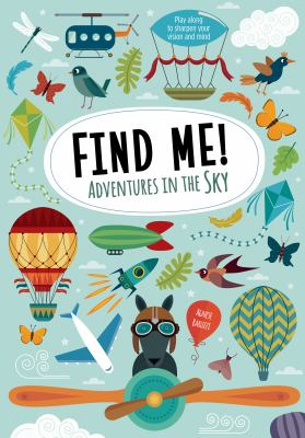 Picture of Find me! : adventures in the sky : play along to sharpen vision and mind book cover