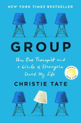 Picture of Group : how one therapist and a circle of strangers saved my life book cover