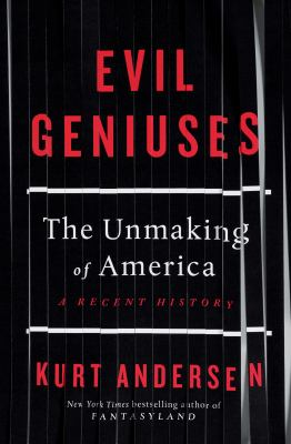Picture of Evil geniuses : the unmaking of America : a recent history book cover