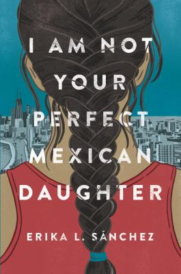 I Am Not Your Perfect Mexican Daughter image cover