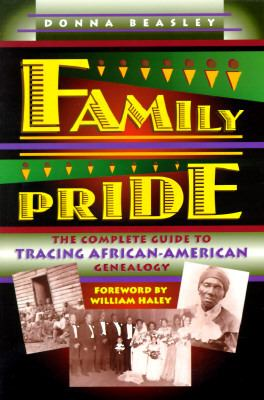 Family pride : the complete guide to tracing African-American genealogy image cover