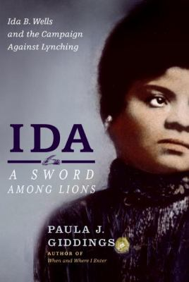Ida : A Sword among Lions : Ida B. Wells and the Campaign Against Lynching image cover