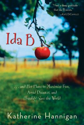 Ida B : --and her plans to maximize fun, avoid disaster, and (possibly) save the world image cover