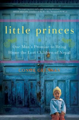 Little Princes: One Man's Promise to Bring Home the Lost Children of Nepal image cover