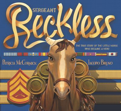 Sergeant Reckless : the true story of the little horse who became a hero image cover