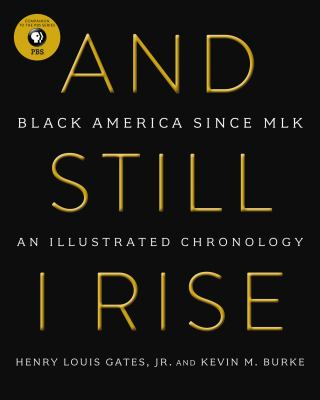 And Still I Rise: Black America Since MLK: an Illustrated Chronology image cover