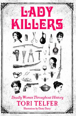 Lady Killers: Deadly Women Throughout History image cover