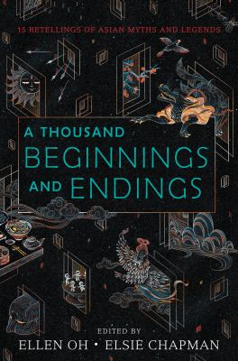 A Thousand Beginnings and Endings : 15 Retellings of Asian Myths and Legends image cover