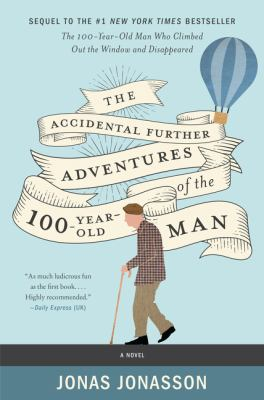The Accidental Further Adventures of the Hundred-Year-Old Man image cover