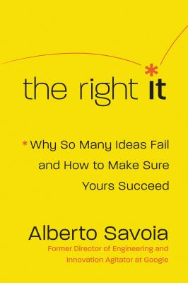 The right it : why so many ideas fail and how to make sure yours succeed image cover