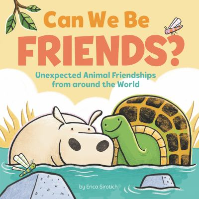Can we be friends? : unexpected animal friendships from around the world image cover