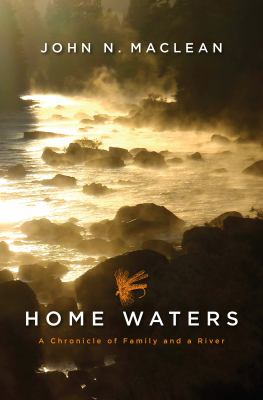 Home waters : a chronicle of family and a river image cover