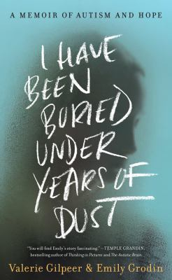 I have been buried under years of dust : a memoir of autism and hope image cover