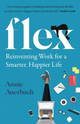 Flex : reinventing work for a smarter, happier life image cover