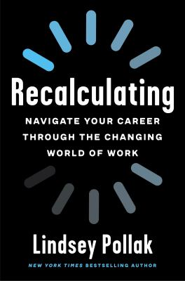 Recalculating : navigate your career through the changing world of work image cover