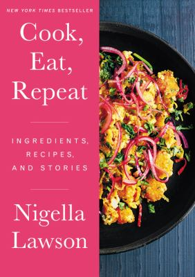 Cook, eat, repeat : ingredients, recipes and stories image cover