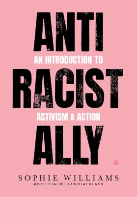Anti racist ally : an introduction to action & activism image cover