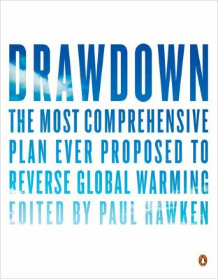 Drawdown : the most comprehensive plan ever proposed to reverse global warming image cover