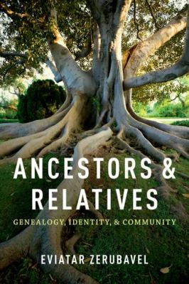 Ancestors and relatives : genealogy, identity, and community image cover