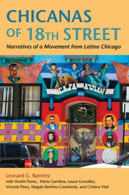 Chicanas of 18th Street : Narratives of a Movement from Latino Chicago image cover