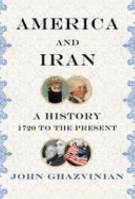 America and Iran : a history, 1720 to the present image cover