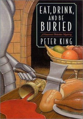 Eat, Drink, and Be Buried: a Gourmet Detective Mystery image cover