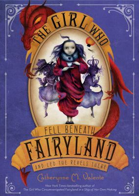 The Girl who Fell Beneath Fairyland and Led the Revels There image cover