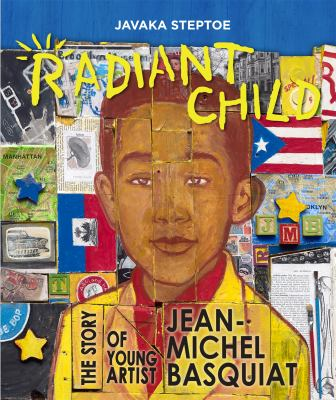 Radiant child : The Story of Young Artist Jean-Michel Basquiat image cover