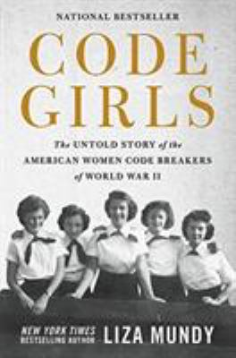 Code girls : the untold story of the American women code breakers of World War II image cover
