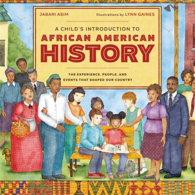 A Child's Introduction to African American History: The Experience, People, and Events That Shaped Our Country image cover
