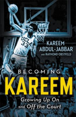 Becoming Kareem: Growing Up On and Off the Court image cover