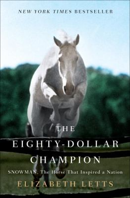 The Eighty-Dollar Champion: Snowman, the Horse that Inspired a Nation image cover