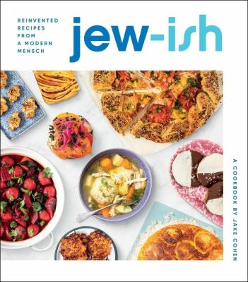Jew-ish : reinvented recipes from a modern mensch : a cookbook image cover