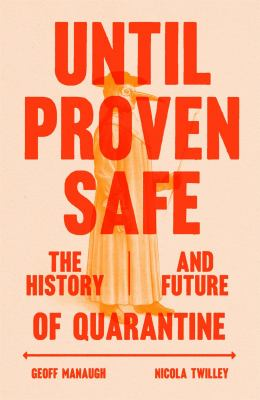 Until proven safe : the history and future of quarantine image cover