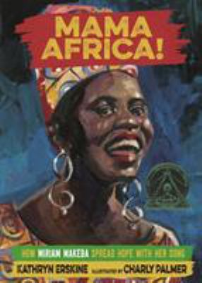 Mama Africa!: How Miriam Makeba Spread Hope With Her Song image cover