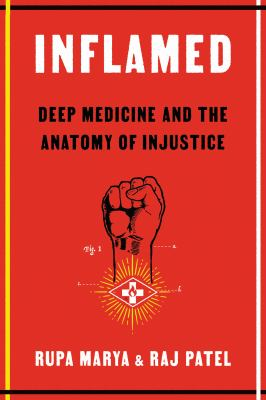 Inflamed : deep medicine and the anatomy of injustice image cover