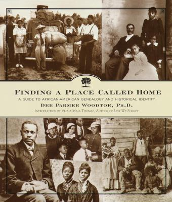 Finding a place called home : a guide to African-American genealogy and historical identity image cover