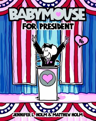 Babymouse #16: Babymouse for President image cover