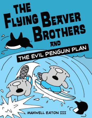 The Flying Beaver Brothers and the Evil Penguin Plan image cover