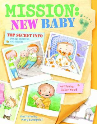 Mission: New Baby : Top-Secret Info For Big Brothers & Sisters image cover