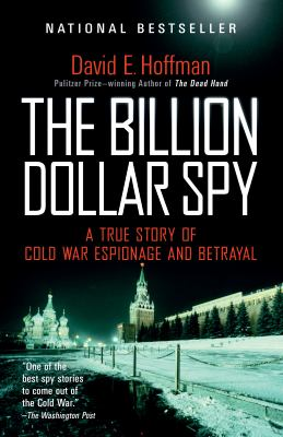 The Billion Dollar Spy: A True Story of Cold War Espionage and Betrayal image cover