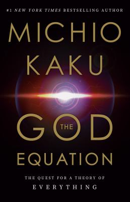 The God Equation: the Quest for a Theory of Everything image cover