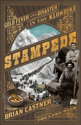 Stampede : gold fever and disaster in the Klondike image cover