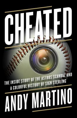 Cheated : the inside story of the Astros scandal and a colorful history of sign stealing image cover