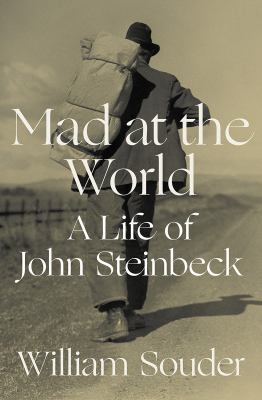 Mad at the World: a Life of John Steinbeck image cover